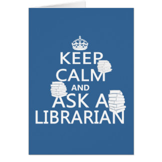 Keep Calm and Ask A Librarian Cards