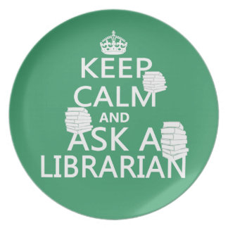 Keep Calm and Ask A Librarian Dinner Plate