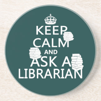 Keep Calm and Ask A Librarian Drink Coaster