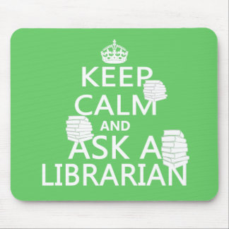 Keep Calm and Ask A Librarian Mouse Pad