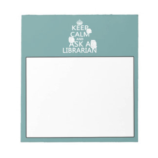 Keep Calm and Ask A Librarian Notepad