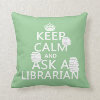 Keep Calm and Ask A Librarian Throw Pillows