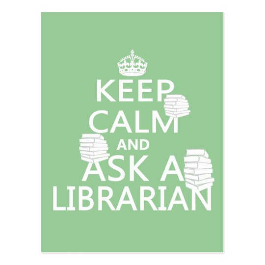 Keep Calm and Ask A Librarian Postcard