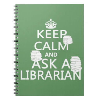 Keep Calm and Ask A Librarian Spiral Notebooks