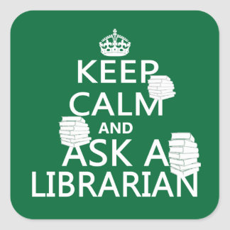 Keep Calm and Ask A Librarian Square Sticker