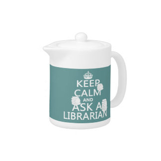 Keep Calm and Ask A Librarian Teapot
