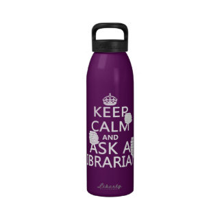 Keep Calm and Ask A Librarian Drinking Bottles