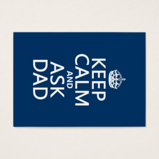 Keep Calm and Ask Dad - all colors Business Card