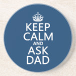Keep Calm and Ask Dad - all colors Coasters