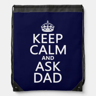 Keep Calm and Ask Dad - all colors Drawstring Backpack