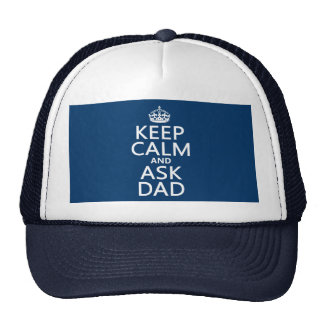 Keep Calm and Ask Dad - all colors Trucker Hat