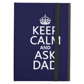 Keep Calm and Ask Dad - all colors iPad Air Cover