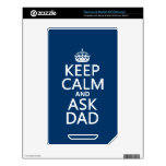Keep Calm and Ask Dad - all colors NOOK Color Skin