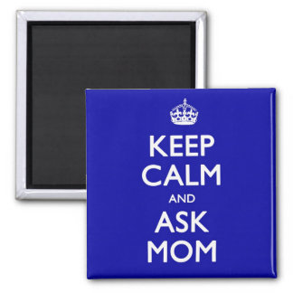 Keep Calm and Ask Mom 2 Inch Square Magnet