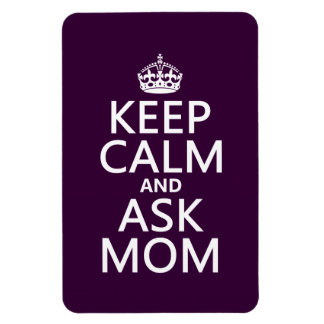 Keep Calm and Ask Mom - all colors Rectangular Magnet
