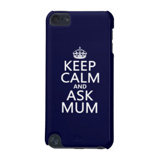 Keep Calm and Ask Mum - All Colours iPod Touch (5th Generation) Cover