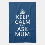 Keep Calm and Ask Mum - All Colours Kitchen Towels