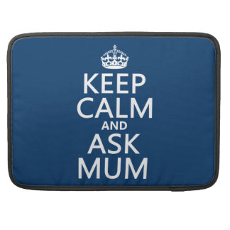 Keep Calm and Ask Mum - All Colours MacBook Pro Sleeve