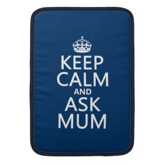 Keep Calm and Ask Mum - All Colours MacBook Sleeve