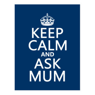 Keep Calm and Ask Mum - All Colours Postcard