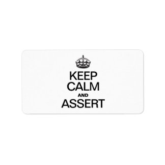 KEEP CALM AND ASSERT PERSONALIZED ADDRESS LABEL