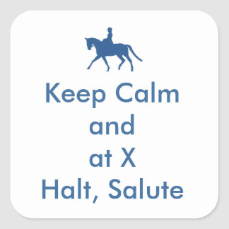 Keep Calm and at X Halt, Salute Square Sticker