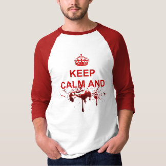 Keep Calm and AUGH! T-Shirt