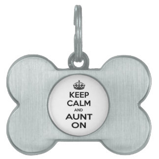 Keep Calm and Aunt On Pet Name Tags