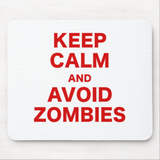 Keep Calm and Avoid Zombies Mouse Pad