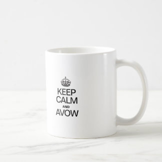 KEEP CALM AND AVOW COFFEE MUG