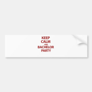 Keep Calm and Bachelor Party! Bumper Sticker