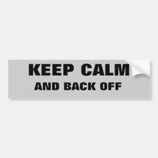Keep Calm And Back Off Car Bumper Sticker