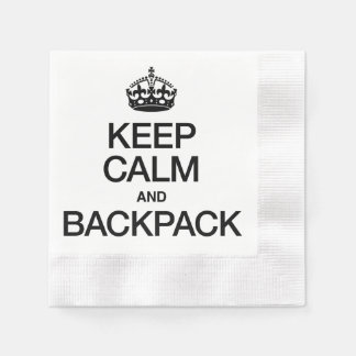 KEEP CALM AND BACKPACK DISPOSABLE NAPKINS