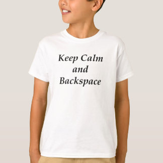 KEEP CALM AND BACKSPACE T-Shirt