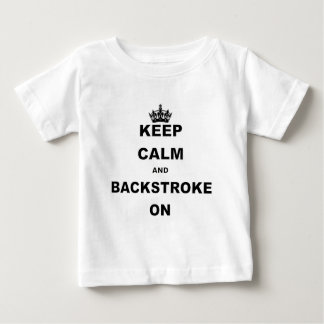 KEEP CALM AND BACKSTROKE ON.png Baby T-Shirt