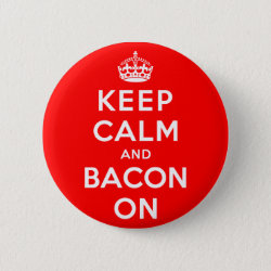 Round Button with Keep Calm And Bacon On design