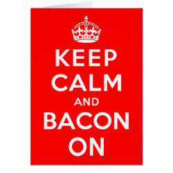 Note Card with Keep Calm And Bacon On design