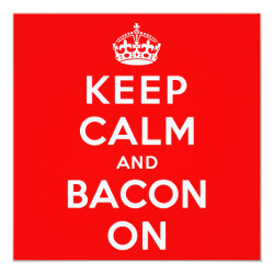 Invitation / Flat Card with Keep Calm And Bacon On design