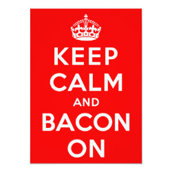 4.5' x 6.25' Invitation / Flat Card with Keep Calm And Bacon On design