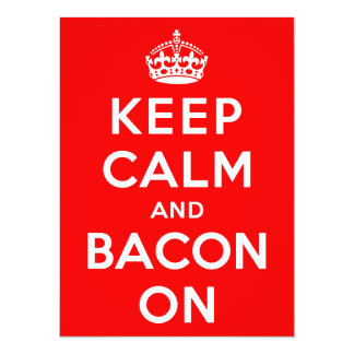 Keep Calm and Bacon On Card