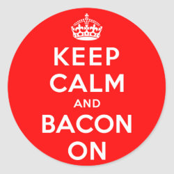 Round Sticker with Keep Calm And Bacon On design