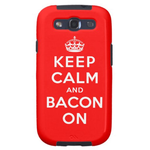 Keep Calm and Bacon On Galaxy S3 Cover