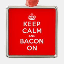 Premium Square Ornament with Keep Calm And Bacon On design
