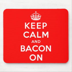 Mousepad with Keep Calm And Bacon On design