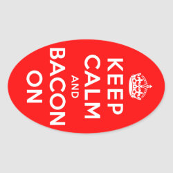 Oval Sticker with Keep Calm And Bacon On design