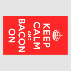 Rectangle Sticker with Keep Calm And Bacon On design