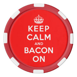 Clay Poker Chips with Keep Calm And Bacon On design