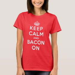 Women's Basic T-Shirt with Keep Calm And Bacon On design