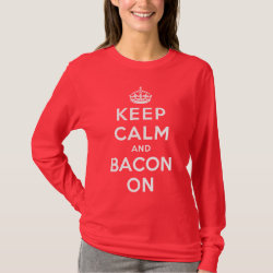 Women's Basic Long Sleeve T-Shirt with Keep Calm And Bacon On design