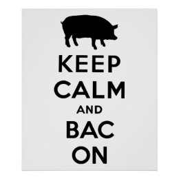 Keep calm and bacon poster